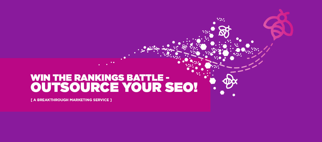 WIN THE RANKINGS BATTLE - OUTSOURCE YOUR SEO!